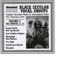 Black Secular Vocal Groups Vol. 2: The Thirties (1931-1939) — Various Artists - Document Records