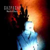 March of Ghosts — Gazpacho