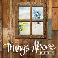 Things Above — Jared Erb