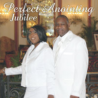 Jubilee — Perfect Anointing