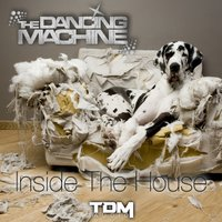 Inside the House — The Dancing Machine