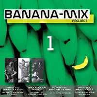 Banana Mix Project 1 — Banana Mix