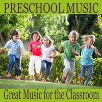 Preschool Music: Great Music for the Classroom — Baby Music, Songs for Children