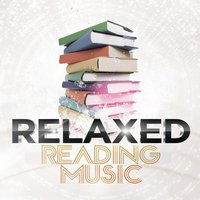 Relaxed Reading Music — Reading Music