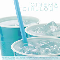 Cinema Chillout - 45 Chillout Classics from Your Favourite Movies — The Grey Orchestra