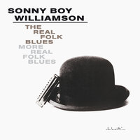 The Real Folk Blues/More Real Folk Blues — Sonny Boy Williamson