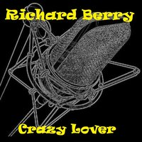Crazy Lover — Richard Berry