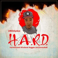 H.A.R.D. — 1NOnlyAce