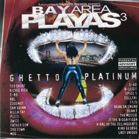 Bay Area Playas 3: Ghetto Platinum — сборник