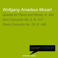 Green Edition - Mozart: Quintet for Piano and Winds, K. 452 & Piano Concerto No. 23, K. 488 — Вольфганг Амадей Моцарт, Svetlana Stanceva, Kamil Sreter, Peter Schmalfuss, Alberto Lizzio, Mozart Festival Orchestra