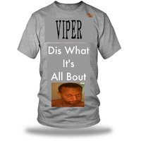 Dis What It's All Bout — Viper