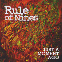 Just a Moment Ago — Rule of Nines