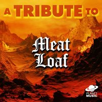 A Tribute to Meat Loaf — The Hit Co.