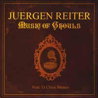 Music of Ghouls — Juergen Reiter