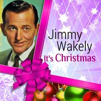 It's Christmas — Jimmy Wakely
