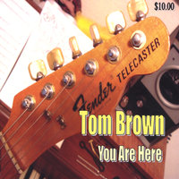 You Are Here — Tom Brown