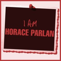 I Am Horace Parlan — Horace Parlan