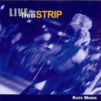 Live From The Strip — Kate Miner