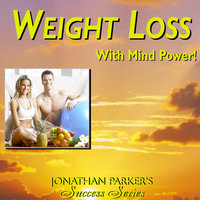Weight Loss with Mind Power — Jonathan Parker