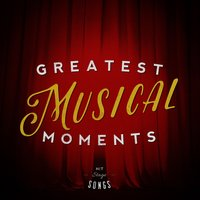 Greatest Musical Moments — Musical Cast Recording|Original Cast