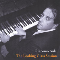The Looking Glass Session — Giacomo Aula