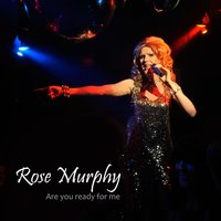 Are You Ready for Me — Rose Murphy