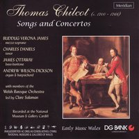 Thomas Chilcot: Songs and Concertos — Clare Salaman, Thomas Chilcot, Buddug Verona James, Welsh Baroque Orchestra