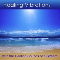Healing Vibrations with a Stream — Dr. Harry Henshaw