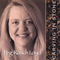 Carving In Stone — Peg Roach Loyd