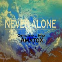 Never Alone — Amatox