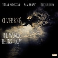 The World Begins Today — Olivier Boge