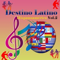 Destino Latino - Hispanoamérica, Vol. 2 — сборник