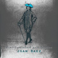 Distinguished Gentleman — Joan Baez