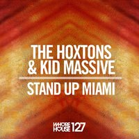 Stand Up Miami — The Hoxtons, Kid Massive