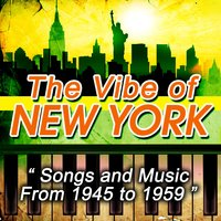 The Vibe of New York - Songs and Music from 1945 to 1959 — сборник