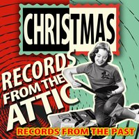 Christmas Records from the Attic - Records from the Past — сборник