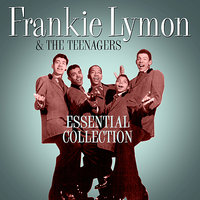 Essential Collection — Frankie Lymon & The Teenagers