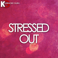 Stressed Out - Single — Karaoke Guru