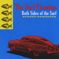 Both Sides of the Surf — The Surf Piranhas