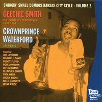 Swingin' Small Combos Kansas City Style, Vol. 2 — Crown Prince Waterford, Geechie Smith