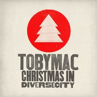 Christmas in Diverse City — TobyMac