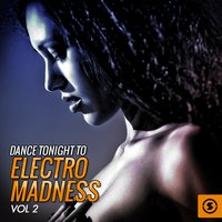 Dance Tonight to Electro Madness, Vol. 2 — сборник