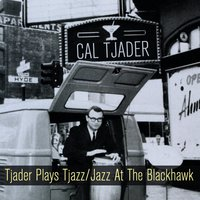 Tjader Plays Tjazz / Jazz at the Blackhawk — Cal Tjader