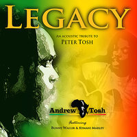 Legacy - An Acoustic Tribute To Peter Tosh — Andrew Tosh
