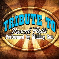 Tribute to Rascal Flatts — Midday Sun