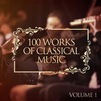 100 Works of Classical Music, Vol. 1 — сборник
