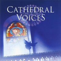Cathedral Voices - Sacred Choruses — сборник