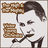 The High & The Mighty — Victor Young Orchestra