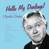 Hello My Darlings! — Charlie Drake