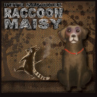 Raccoon Maisy — Pete Sanchez